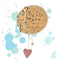 I love you to the moon and back romantic card vector