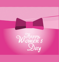 happy womens day card message bow vector image