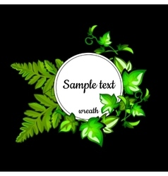 Round frame with the text and with leaves of fern vector