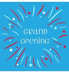 Fireworks ball star and strip grand opening text vector
