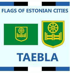 Flag of estonian city taebla vector