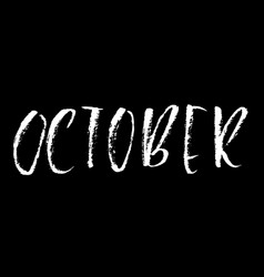 hand drawn typography lettering october month vector image