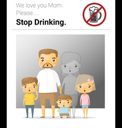 Family campaign mommy stop drinking vector