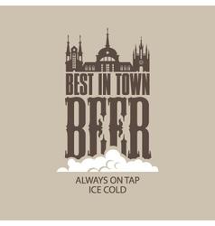 best beer in the town vector image vector image