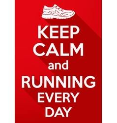 Keep calm and running every day vector