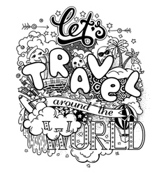 Lets travel around the world vector