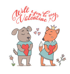 will you be my valentine card with dog and fox vector image