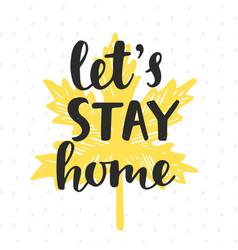 Lets stay home handwritten brush lettering vector