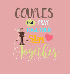 quotes relationship couple pray together stay vector image