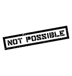 Not Possible rubber stamp vector image