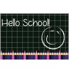 Hello School board and crayons vector image