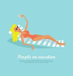 People on vacation girl on deck chair makes selfie vector