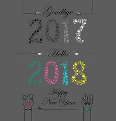 goodbye 2017 hello 2018 happy new year vector image