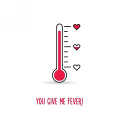 Love thermometer you give me fever vector