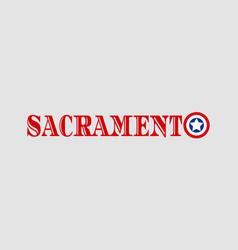 sacramento city name vector image