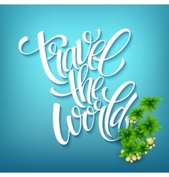 Travel the world Handmade lettering Island with vector image vector image