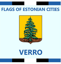 Flag of estonian region verro vector