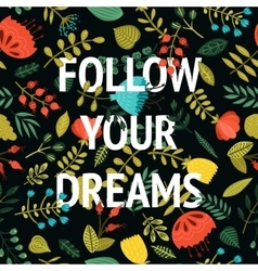 Follow your dreams inspirational card vector