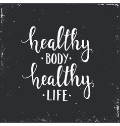 Healthy body healthy life hand drawn typography vector
