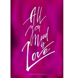 All you need is love greeting card with vector
