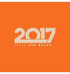 Happy new year 2017 FELIZ ANO NUEVO spanish vector image vector image