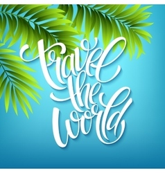 Travel the world Handmade lettering Island with vector image