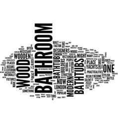 london builders bathroom in wood part one text vector image