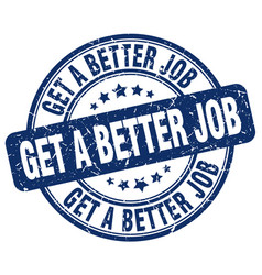 Get a better job blue grunge stamp vector