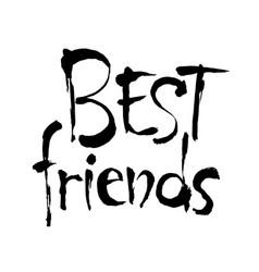 best friend phrase hand drawn friendship phrase vector image