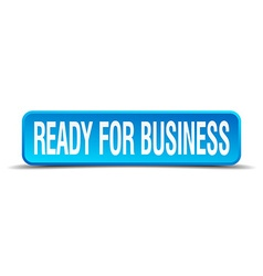 ready for business blue 3d realistic square vector image