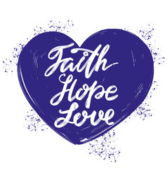 Faith hope love the quote on the background of vector