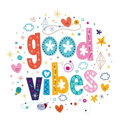 Good vibes vector
