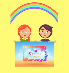 Two children holding one hot summer days banner vector