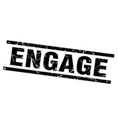 Square grunge black engage stamp vector