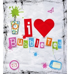 I love bubble tea vector image