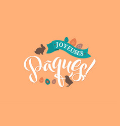 happy easter french calligraphy greeting card vector image