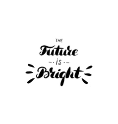 The future is bright - hand drawn inspiration vector