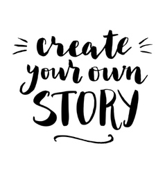 Create your own story print vector image vector image