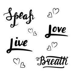 Speak love live breath lettering vector
