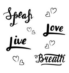 Speak love live breath lettering vector
