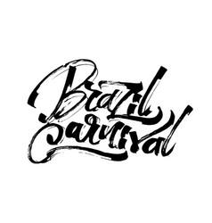 brazil carnival modern calligraphy hand lettering vector image