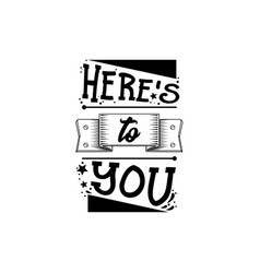 Here is to you banner badge for a blog or vector