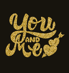 You and me hand drawn lettering phrase in golden vector