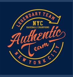 Legendary team nyc authentic vector