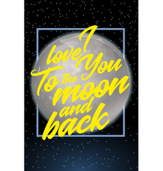 I love you to the moon and back card design vector