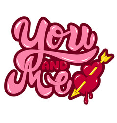 you and me hearts with arrow hand drawn lettering vector image