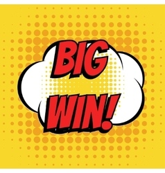 Big win comic book bubble text retro style vector image vector image