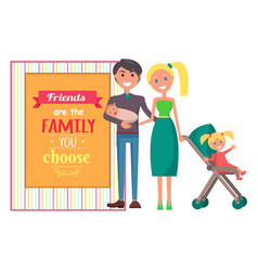 friends are family you choose graphic vector image vector image