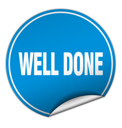 Well done round blue sticker isolated on white vector