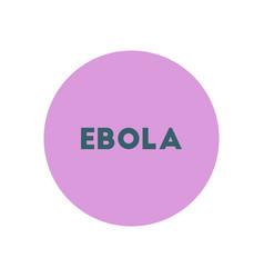 Stylish icon in color circle ebola alert vector